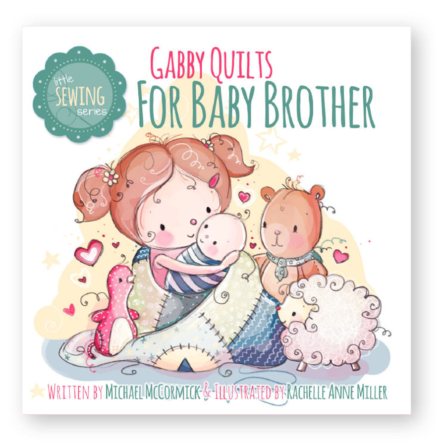 Gabby Quilts for Baby Brother by Michael McCormick