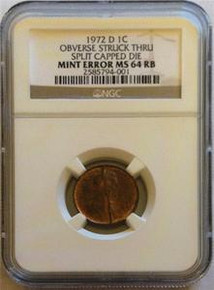 1972-D 1C OBVERSE STRUCK THRU SPLIT CAPPED DIE MINT ERROR NGC MS 64 RB