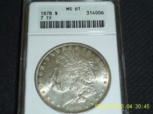 1878 7TF Morgan Silver Dollar ANACS MS 61 7 Tailfeather