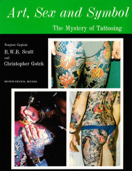 Art, Sex and Symbol: The Mystery of Tattooing