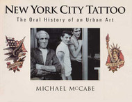 New York City Tattoo, The Oral History of an Urban Art