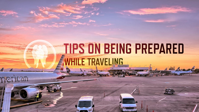 Tips on Being Prepared, While Traveling