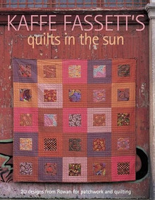 Kaffe Fassett - Quilts in the Sun