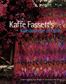 Kaffe Fassett - Kaleidoscope of Quilts