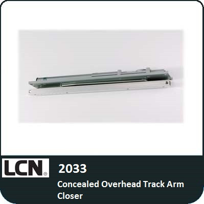 Lcn 2033 Concealed Overhead Track Arm Closer