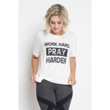 Work Hard Pray Harder Tee