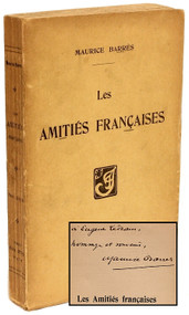 BARRES, Maurice. Les Amities Francaises. (FIRST EDITION - PRESENTATION COPY)