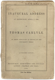 CARLYLE, Thomas. Inaugural Address At Edinburgh, April 2nd, 1866. (FIRST EDITION PRESENTATION COPY)