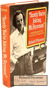 "FEYNMAN, Richard P.. ""Surely You're Joking, Mr. Feynman!"" Adventures of a Curious Character. (PRESENTATION COPY - 1985)"