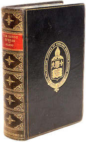GILBERT, W. S.. The Savoy Operas. Being the complete text of the Gilbert & Sullivan Operas as originally produced in the years 1875-1896. (1937)