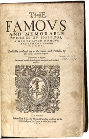 JOSEPHUS, Flavius. The Famous and Memorable Works of Josephus, A Man of Much Honour and Learning Among The Jews. Faithfully Translated out of the Latin, and French, by Tho. Lodge, Doctor in Physicke. (1632)