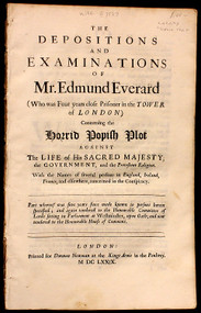 POPISH PLOT - EVERARD, Edmund. The Depositions and Examinations of Mr Edmund Everard (who was four years close prisoner in the Tower of London) concerning the Popish Plot against the life of His Sacred Majesty... (1679)