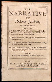 POPISH PLOT - JENISON, Robert. The narrative of Robert Jenison of Grays-Inn, Esquire. containing I. a further discovery and confirmation of the late horrid and treasonable popish plot... (1679)