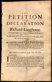 POPISH PLOT - Richard Langhorne. The petition and declaration of Richard Langhorne a nototrious Papist now in Newgate condemned for treason : presented to His Majesty in Council at Hampton-Court, the 10th of this instant July, 1679 (1679)