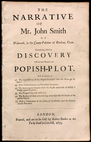 POPISH PLOT - SMITH, John. The Narrative of Mr John Smith of Walworth, in the County-Palatine of Durham, Gent. Containing a further discovery of the late horrid and Popish-Plot. (1679)