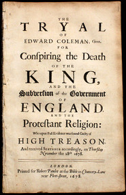 POPISH PLOT - Edward Coleman. The tryal of Edward Coleman, Gent. for conspiring the death of the King, and the subversion of the government of England and the Protestant religion who upon full evidence was found guilty of high treason... (1678)