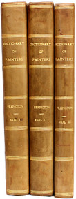 PILKINGTON, Matthew; Henry Fuseli; Horatio Walpole (Earl of Oxford). A Dictionary of Painters, From the Revival of The Art to The Present Period. (NEW EDITION & FIRST EDITION - 3 VOLUMES - 1805)