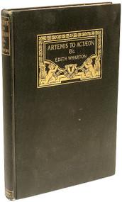 WHARTON, Edith. Artemis to Actaeon. (FIRST EDITION - 1909)