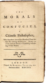 CONFUCIUS. The Morals Of Confucius, A Chinese Philosopher. Who flourished about five Hundred Years before the coming of Christ. Being one of the choicest Pieces of Learning remaining of that Nation. (FIRST EDITION - 1780)