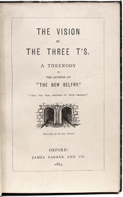 "DODGSON, Charles L. (Lewis Carroll). The Vision of the Three T's, A Threnody by the Author of ""The New Belfry"". (FIRST EDITION - 1873)"