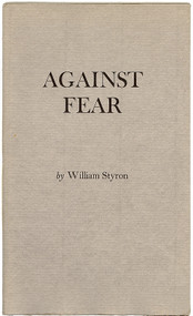 STYRON, William. Against Fear. (FIRST EDITION SIGNED - 1 OF 300 - 1981)