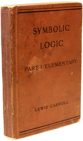 DODGSON, Charles L. (Lewis Carroll). Symbolic Logic. Part I Elementary. (1896 - SECOND EDITION)