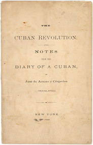 CESPEDES, Jose de Armas y.. The Cuban revolution Notes from the diary of a Cuban. (Translated.) (1869)