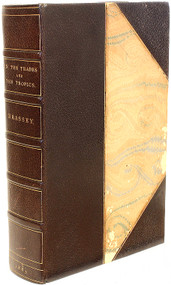 "BRASSEY, Mrs. Anna ""Annie"". In The Trades, The Tropics, & The Roaring Forties. (FIRST EDITION - 1879)"