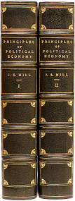 MILL, John Stuart. Principles of Political Economy with Some of Their Applications to Social Philosophy. (2 VOLUMES - 1865)