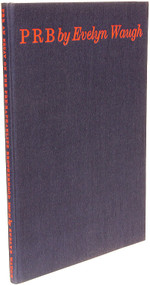 WAUGH, Evelyn. P.R.B.: Essay on the Pre-Raphaelite Brotherhood, 1847-54. (LIMITED EDITION - 1982)