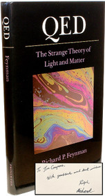 FEYNMAN, Richard P.. QED: The strange theory of light and matter. (FIRST EDITION FIRST PRINTING PRESENTATION COPY INSCRIBED BY FEYNMAN & LEIGHTON - 1985)