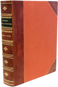 KITTON, Frederic G.. Dickens and His Illustrators. (SECOND EDITION. - 1899)