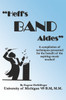 """""""Heff's Band Aides"""" A compilation of techniques presented for the benefit of the aspiring music teacher! By Eugene Heffelfinger University of Michigan '49 B.M, M.M."""