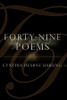 Forty-Nine Poems