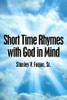 Short Time Rhymes with God in Mind