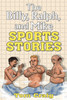 The Billy, Ralph, and Mike Sports Stories
