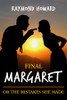 Final Margaret: Or the Mistakes She Made