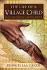 The Life of a Village Child: An Autobiography of a Medical Doctor