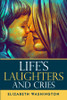 Life's Laughters and Cries