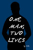 One Man, Two Lives