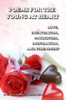 Poems for the Young at Heart: Love, Infatuation, Patriotism, Inspiration, and Friendship