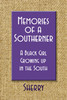 Memories of a Southerner: A Black Girl Growing Up in the South