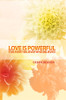 Love Is Powerful: For Every Believer Who Believes!