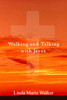 Walking and Talking with Jesus
