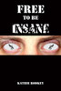 Free to Be Insane