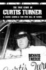 The True Story of Curtis Turner: A Racing Legend (A Two-Time Hall of Famer)