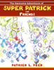 The Awesome Adventures of Super Patrick and Friends
