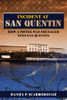 Incident at San Quentin: How a Pistol Was Smuggled into San Quentin