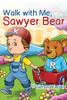 Walk with Me, Sawyer Bear