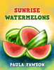 Sunrise Watermelons